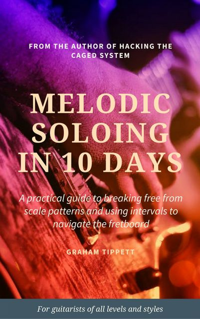 Melodic Soloing in 10 Days, Graham Tippett