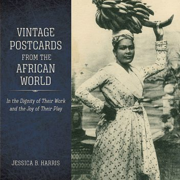 Vintage Postcards from the African World, Jessica B.Harris