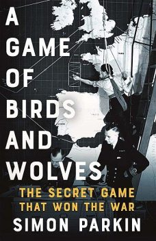 A Game of Birds and Wolves, Simon Parkin