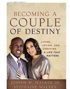 Becoming a Couple of Destiny, Joseph W. Walker III, Stephaine Hale Walker