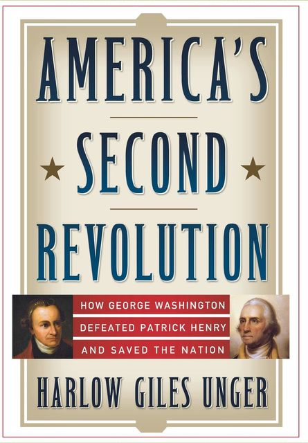 America's Second Revolution, Harlow Giles Unger