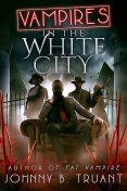 Vampires in the White City, Johnny Truant