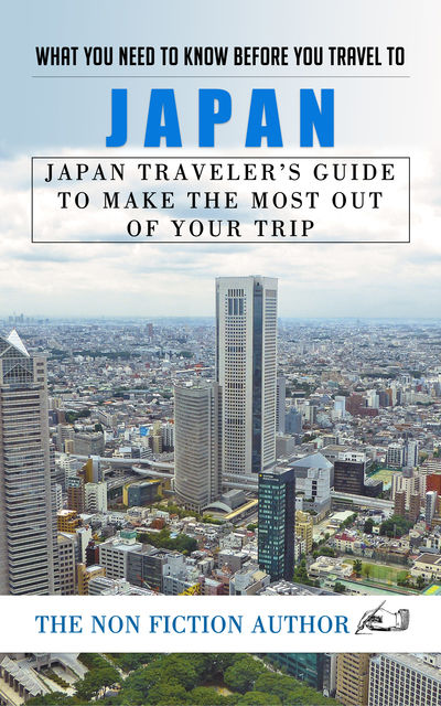 What You Need to Know Before You Travel to Japan, The Non Fiction Author
