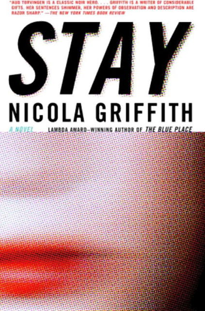 Stay, Nicola Griffith