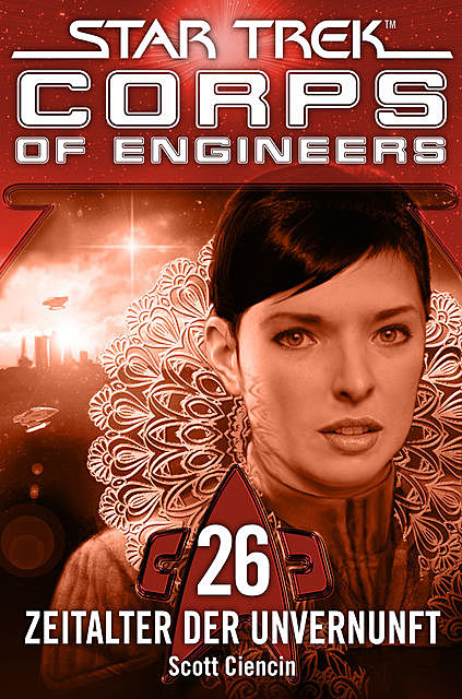 Star Trek – Corps of Engineers 26: Zeitalter der Unvernunft, Scott Ciencin