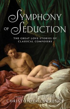 Symphony of Seduction, Christopher Lawrence