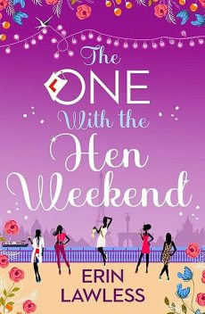 The One with the Hen Weekend, Erin Lawless