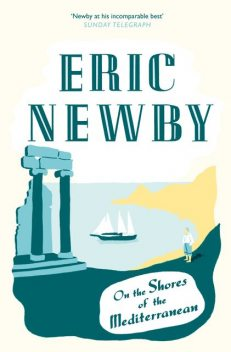 On the Shores of the Mediterranean, Eric Newby