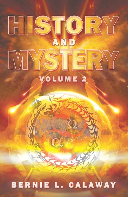 History and Mystery, Bernie Calaway