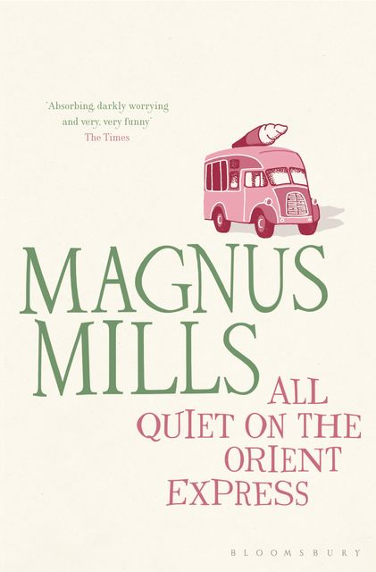 All Quiet on the Orient Express, Magnus Mills