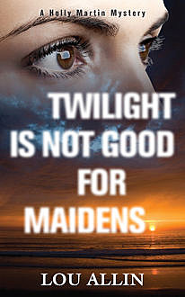 Twilight Is Not Good for Maidens, Lou Allin