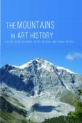 The Mountains in Art History, Penny Snyder, Peter Helman, Peter Mark