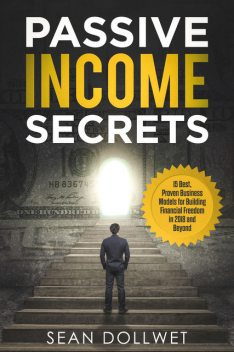 Passive Income Secrets, Sean Dollwet
