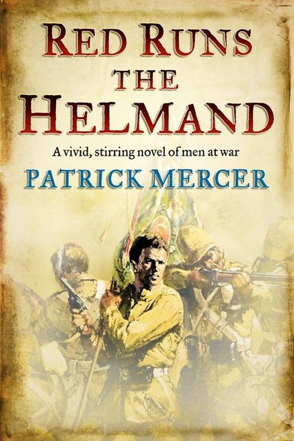 Red Runs the Helmand, Patrick Mercer