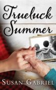 Trueluck Summer: Southern Historical Fiction, Susan Gabriel