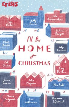 I'll Be Home for Christmas, Julie Mayhew, Cat Clarke, Non Pratt, Lisa Williamson, Katy Cannon, Benjamin Zephaniah, Tom Becker, Sita Brahmachari, Holly Bourne Holly Bourne, Juno Dawson, Melvin Burgess