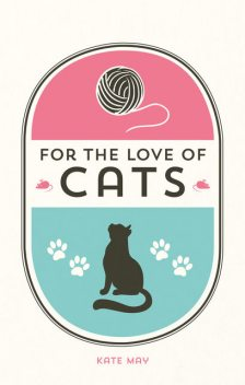 For the Love of Cats, Kate May