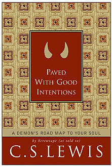 Paved with Good Intentions, Clive Staples Lewis