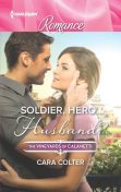 Soldier, Hero…Husband, Cara Colter