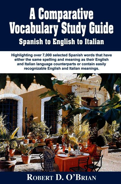 A Comparative Study Guide Spanish to English to Italian, Robert O'Brian