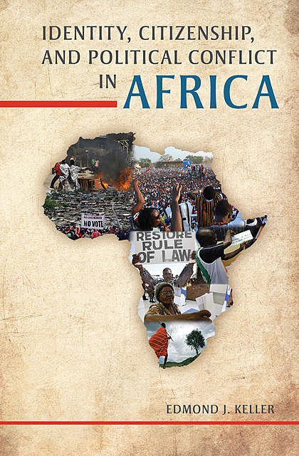 Identity, Citizenship, and Political Conflict in Africa, Edmond J.Keller