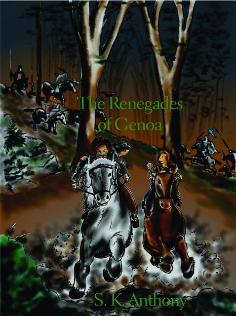 The Renegades of Genoa, S.K. Anthony
