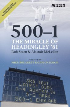 500–1: The Miracle of Headingley '81, Alastair McLellan, Rob Steen