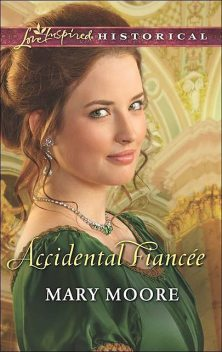 Accidental Fiance, Mary Moore