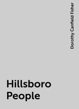 Hillsboro People, Dorothy Canfield Fisher