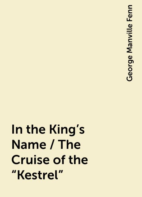 In the King's Name / The Cruise of the