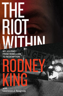The Riot Within, Lawrence Spagnola, Rodney King