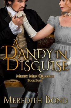 A Dandy in Disguise, Meredith Bond