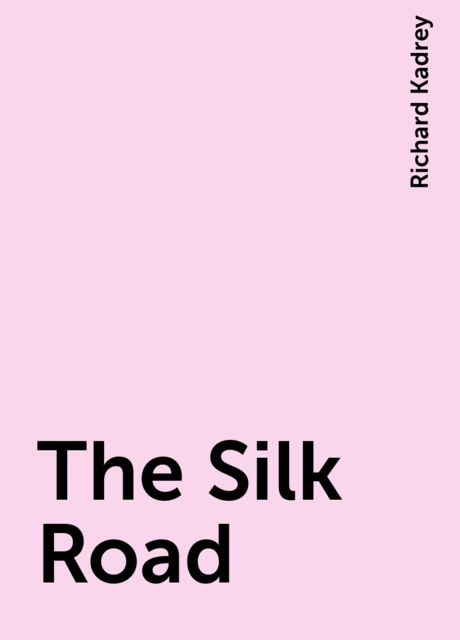 The Silk Road, Richard Kadrey