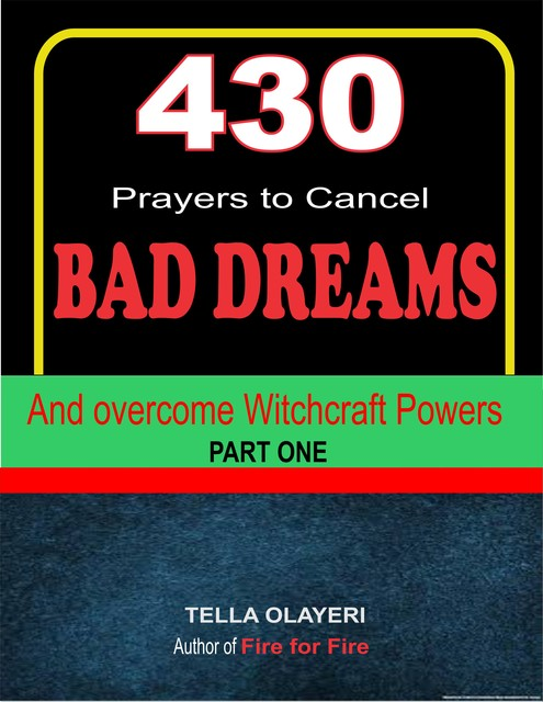 430 Prayers to Cancel Bad Dreams and Overcome Witchcraft Powers, Tella Olayeri