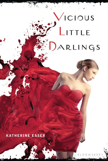 Vicious Little Darlings, Katherine Easer