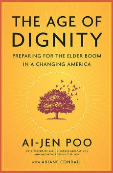 The Age of Dignity, Ai-jen Poo