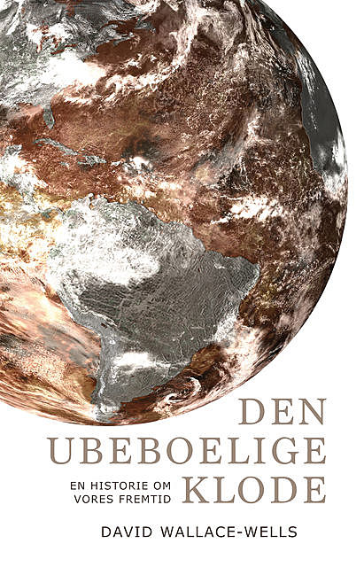 Den ubeboelige klode, David Wallace-Wells