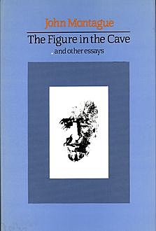 The Figure in the Cave, John Montague