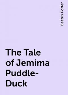The Tale of Jemima Puddle-Duck, Beatrix Potter