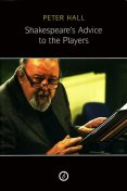 Shakespeare's Advice to the Players, Peter Hall