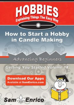 How to Start a Hobby in Candle Making, Wayne Banks