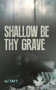 Shallow Be Thy Grave, Alison Taft