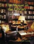 The Mouse in the Library, Catherine Carson