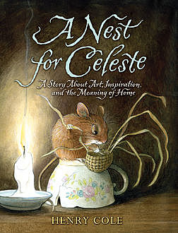 A Nest for Celeste, Henry Cole