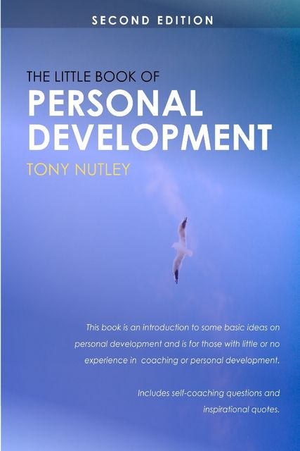 The Little Book of Personal Development: Second Edition, Tony Nutley