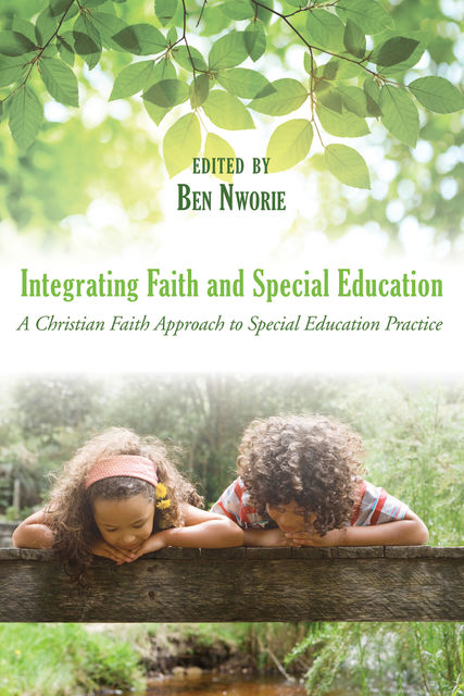 Integrating Faith and Special Education, Ben Nworie