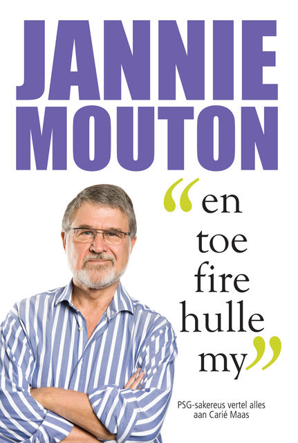 Jannie Mouton: En toe fire hulle my, Carié Maas