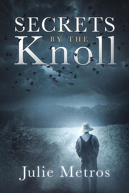 Secrets By The Knoll, Julie Metros