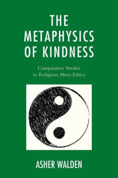 The Metaphysics of Kindness, Asher Walden
