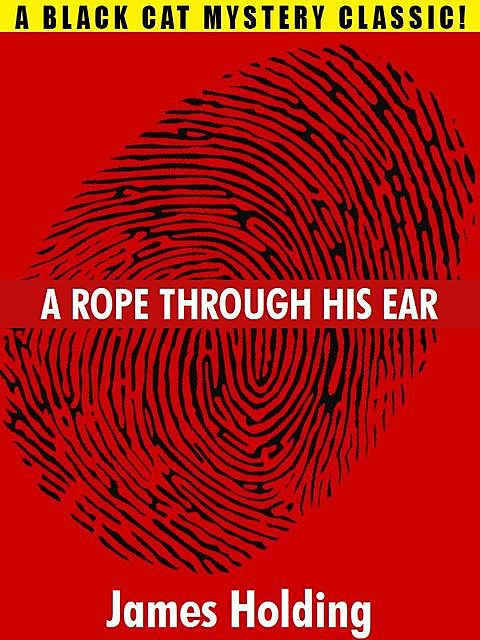 A Rope Through His Ear, James Holding